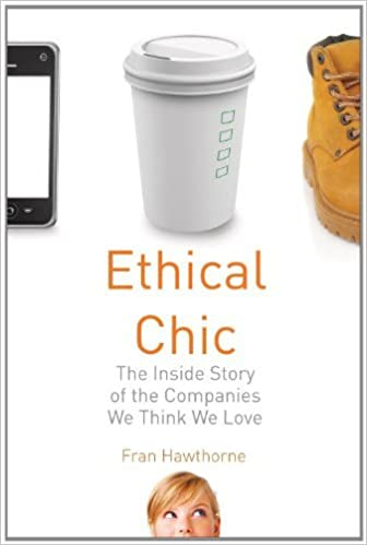 Téléchargement gratuit de livres pdf ebooksEthical Chic: The Inside Story of the Companies We Think We Love iBook by Fran Hawthorne