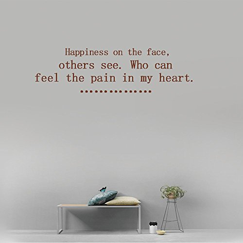 Happiness on the face, others see. Who can feel the pain in my heart. Vinyl Wall Art Inspirational Quotes and Saying Home decor Decal Sticker Size: 15'' X - My On Face Glasses See