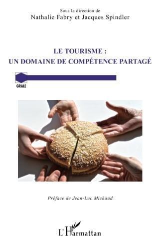 Le tourisme : un domaine de compétence partagé (French Edition)