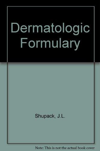 (Dermatologic Formulary: Skin Cancer Unit New York University)