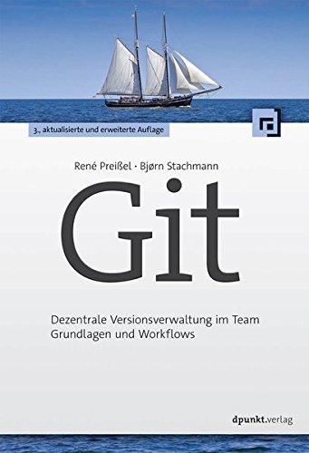 Git: Dezentrale Versionsverwaltung im Team - Grundlagen und Workflows Taschenbuch – 29. Oktober 2015 René Preißel Bjørn Stachmann dpunkt.verlag GmbH 3864903114