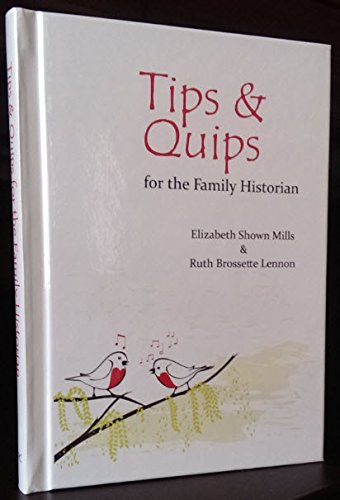 Tips & Quips for the Family Historian