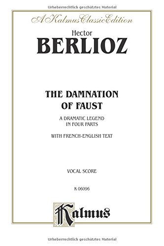 The Damnation of Faust: SSAATTB with MS,T,Bar,B Soli (Orch.) (MST Bar B) (German, English Language Edition), Comb Bound Book (Kalmus Edition) (German Edition) by Kalmus Classic Edition
