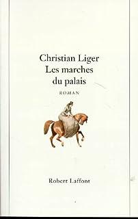 Les marches du palais, Liger, Christian