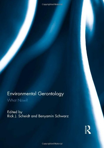 Environmental Gerontology: What Now? by Brand: Routledge