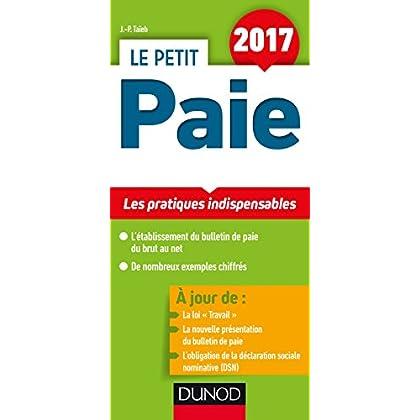 Le Petit Paie 2017 - Les pratiques indispensables (French Edition)