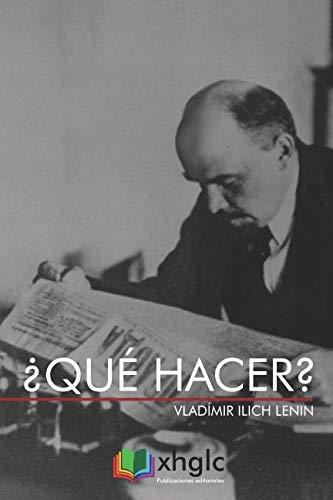 ¿Qué hacer?: Problemas candentes de nuestro movimiento (Spanish Edition)