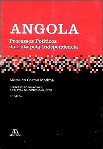 Angola. Processos Políticos da Luta Pela Independência (Em Portuguese do Brasil): Maria do Carmo Medina: 9789724052922: Amazon.com: Books