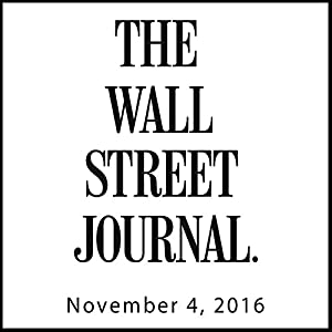 The Morning Read from The Wall Street Journal, November 04, 2016 Newspaper / Magazine
