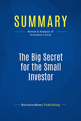 Summary: The Big Secret for the Small Investor: Review and Analysis of Greenblatt's Book (English Edition)