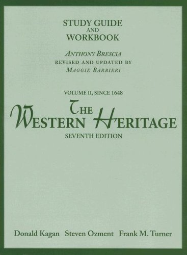 The Western Heritage Volume II, Since 1648 Study Guide and Workbook, Seventh Edition