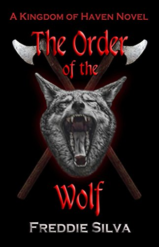Book: The Order of the Wolf (The Kingdom of Haven Book 1) by Freddie Silva