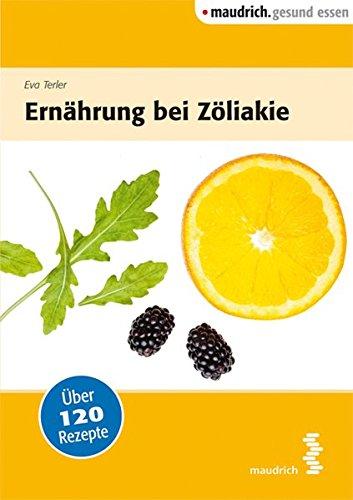 Ernährung bei Zöliakie (maudrich.gesund essen)