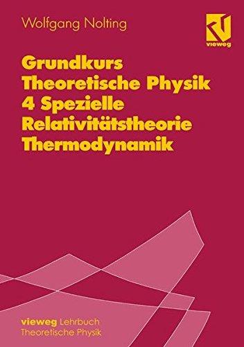 Grundkurs Theoretische Physik, Bd.4, Spezielle Relativitätstheorie, Thermodynamik