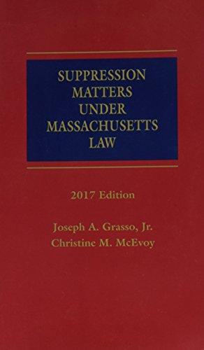Suppression Matters Under Massachusetts Law, 2017 Edition