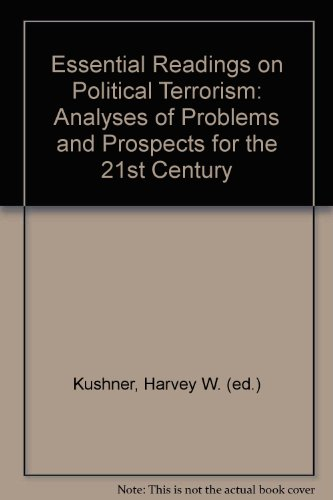 Essential Readings on Political Terrorism: Analyses of Problems and Prospects for the 21st Century