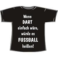 Wenn Dart einfach wäre, würde es Fußball heißen; Frauen T-Shirt schwarz