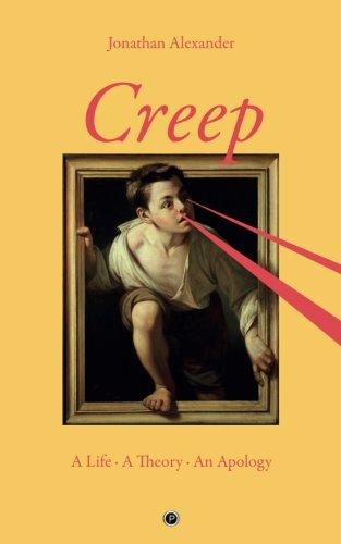 Creep: A Life, A Theory, An Apology