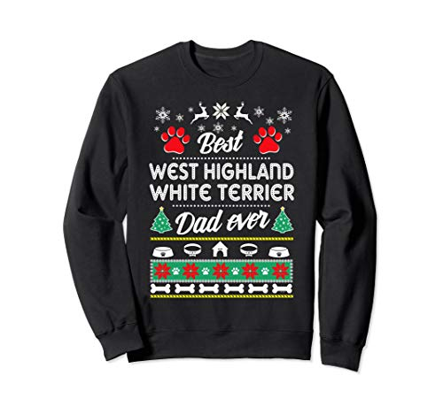 (West Highland White Terrier Dad gift ugly Xmas sweatshirt)