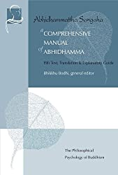 A Comprehensive Manual of Abhidhamma: The Abhidhammattha Sangaha (Vipassana Meditation and the Buddha's Teachings)