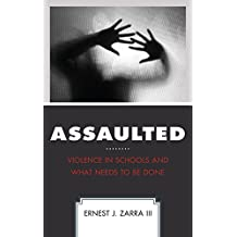 Assaulted: Violence in Schools and What Needs to Be Done