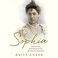 Sophia: Princess, Suffragette, Revolutionary Audiobook by Anita Anand Narrated by Tania Rodrigues