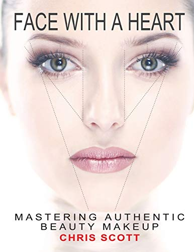 Face with A Heart: Mastering Authentic Beauty Makeup