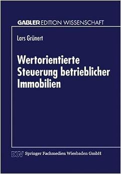 Book Wertorientierte Steuerung betrieblicher Immobilien (German Edition)