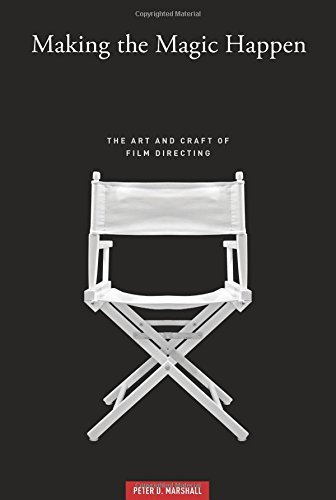 Film Art Gallery - MAKING THE MAGIC HAPPEN: The Art and Craft of Film Directing