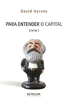 Para entender O Capital, livro 1 por [Harvey, David]