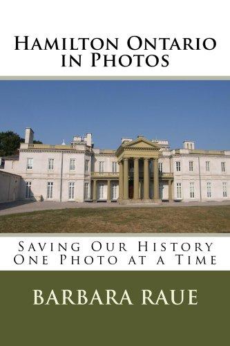 Hamilton Ontario in Photos, Saving Our History One Photo at a Time (Cruising Ontario Book 3)