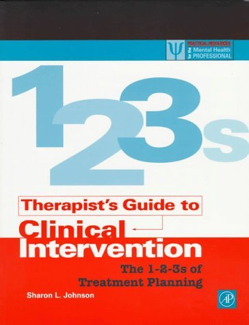 By Sharon L. Johnson Therapist's Guide to Clinical Intervention: The 1-2-3s of Treatment Planning (Practical Resources fo (1st First Edition) [Paperback]