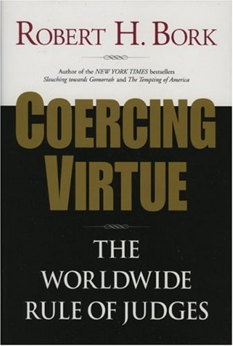 Signed Robert Woods - Coercing Virtue: The Worldwide Rule of Judges
