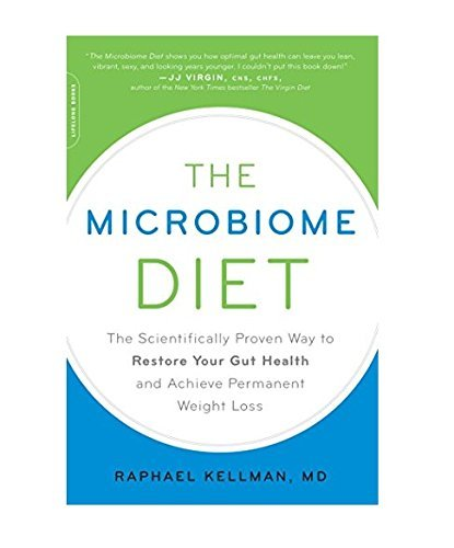 [by Raphael Kellman] The Microbiome Diet: The Scientifically Proven Way to Restore Your Gut Health and Achieve Permanent Weight Loss Paperback