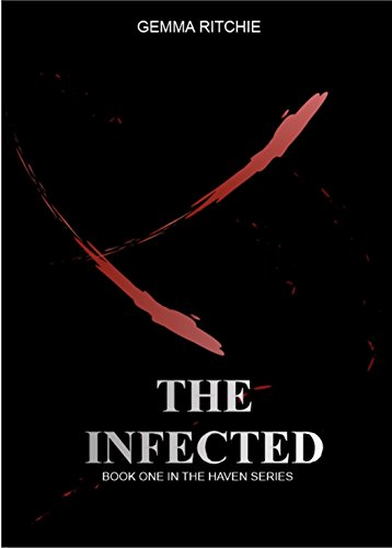The Infected: Book One in the Haven Series