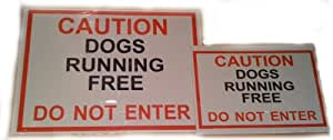 Caution Dogs Running Free - DO NOT ENTER 22 x 16cm (smaller sign in picture)