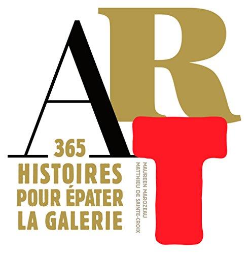 Art: 365 histoires pour épater la galerie