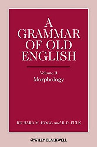 A Grammar of Old English, Volume 2: Morphology