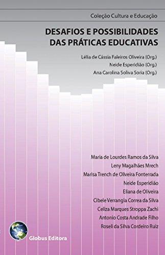DESAFIOS E POSSIBILIDADES DAS PRÁTICAS EDUCATIVAS (Coleção Cultura e Educação Livro 2)