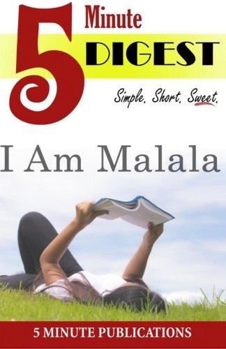 I Am Malala: 5 Minute Digest: Free Study Materials on Novels for Prime Members (KOLL)