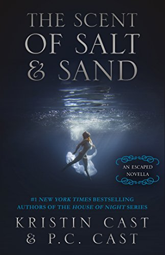 - The Scent of Salt & Sand: An Escaped Novella (Kindle Single) (The Escaped Series)