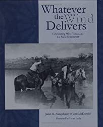 Whatever the Wind Delivers: Celebrating West Texas and the Near Southwest