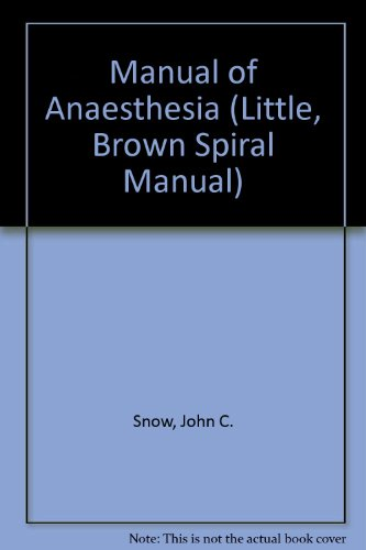 Manual of Anesthesia (Little, Brown Spiral Manual)