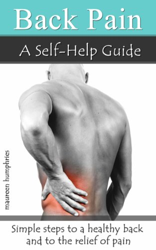 Back Pain: A Self-Help Guide: Simple steps to a healthy back and to the relief of pain by [Humphries, Maureen]