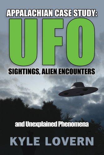 Appalachian Case Study: UFO Sightings, Alien Encounters and Unexplained Phenomena pdf epub