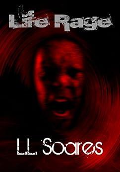 Life Rage by [Soares, L.L.]