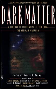 Dark Matter: A Century of Speculative Fiction from the ...