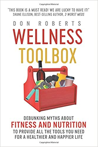 17678fa057e Wellness Toolbox  Debunking Myths about Fitness and Nutrition to Provide  All the Tools You Need for a Healthier and Happier Life.