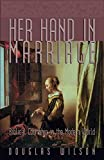 Her Hand in Marriage: Biblical Courtship in the Modern World: Biblical Courtship in the Modern World