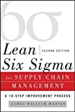 img - for Lean Six Sigma for Supply Chain Management, Second Edition: The 10-Step Solution Process (Mechanical Engineering) book / textbook / text book